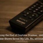 Mourning the End of Daytime Dramas – and How these shows seriously saved my life.