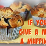 If You Give A Mom A Muffin…