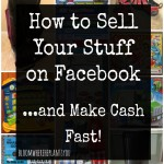 How to Sell Your Unwanted Stuff with Facebook 'Buy, Sell, Trade' groups – and Make Cash Fast!